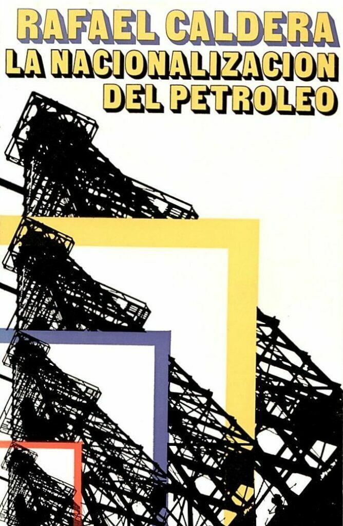 La nacionalización del petróleo. Libros Rafael Caldera