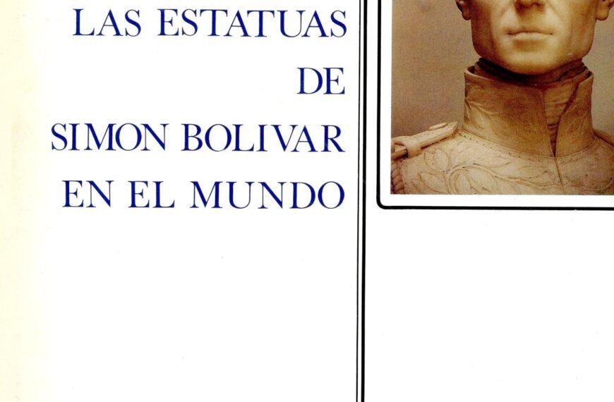 1983. Enero. Las estatuas de Simón Bolívar en el mundo